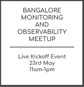 Mid 300 copy of bangalore observability meetup   black